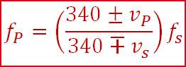 f_P=((340±v_P)/(340∓v_s )) f_s
