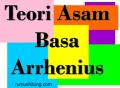 Belajar Teori Asam Basa Arrhenius