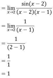 =lim┬(x→2)〖sin〖(x-2)〗/((x-2)(x-1))〗 =lim┬(x→2)〖1/((x-1))〗 =1/((2-1)) =1/1 =1