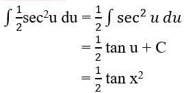 ∫▒1/2sec2u du = 1/2 ∫▒sec^2u  du  = 1/2 tan u + C  = 1/2 tan x2